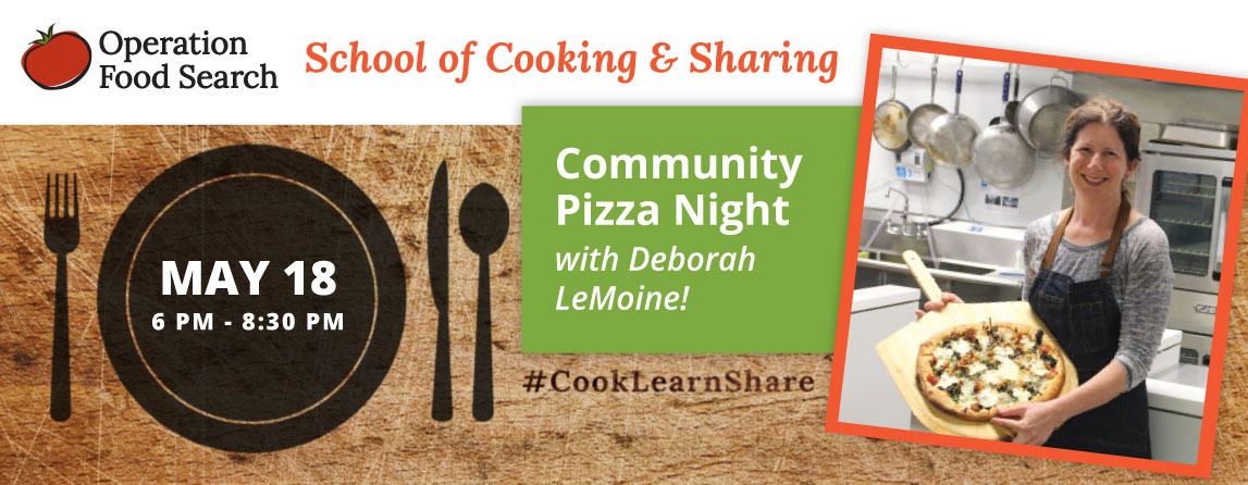 School of Cooking & Sharing: Community Pizza Night @ Operation Food Search | St. Louis | Missouri | United States